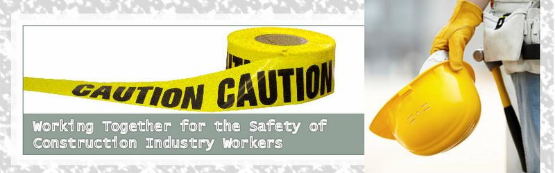 Working Together for the Safety of Construction Industry Workers